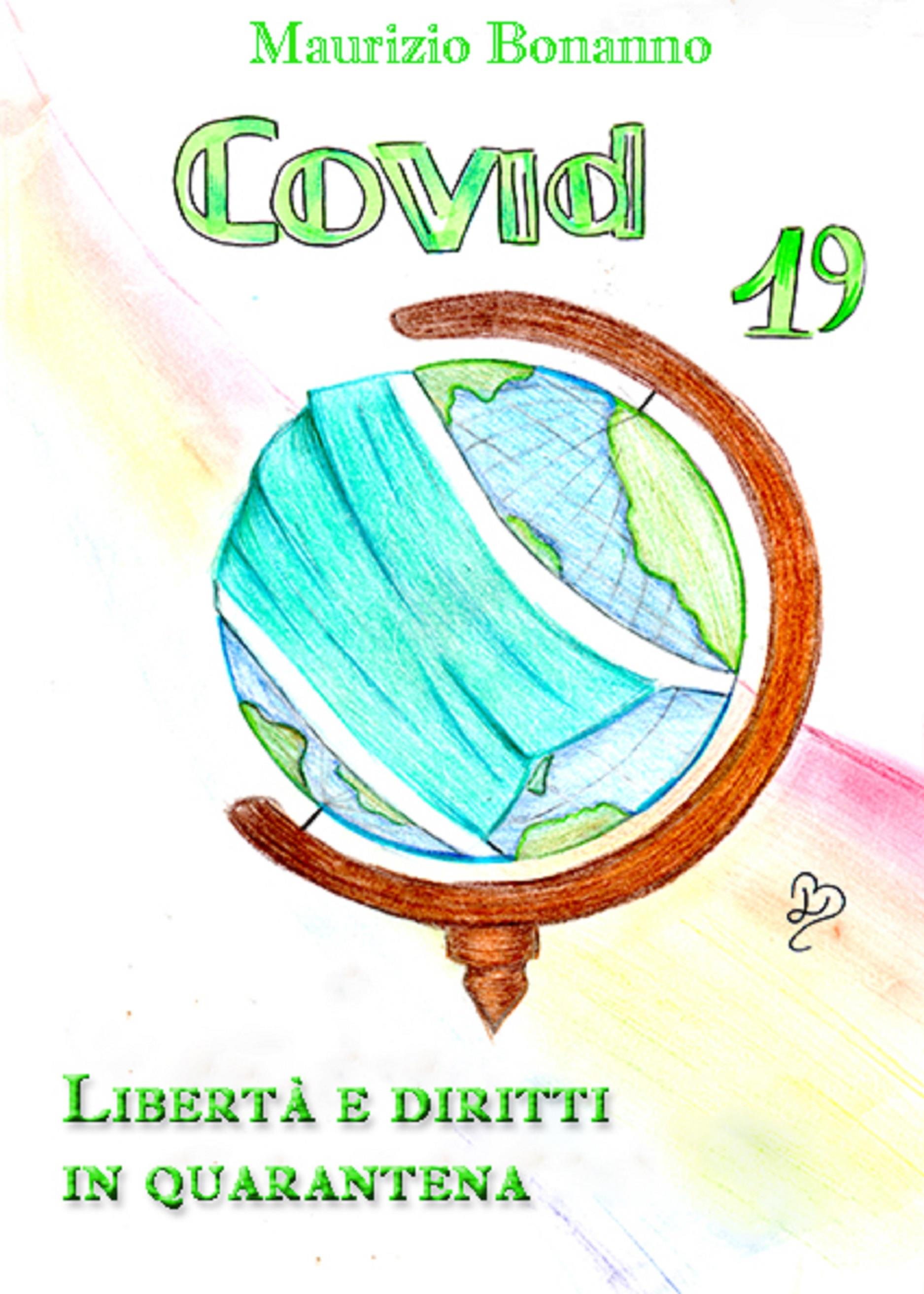 Covid-19. Libertà e Diritti in Quarantena