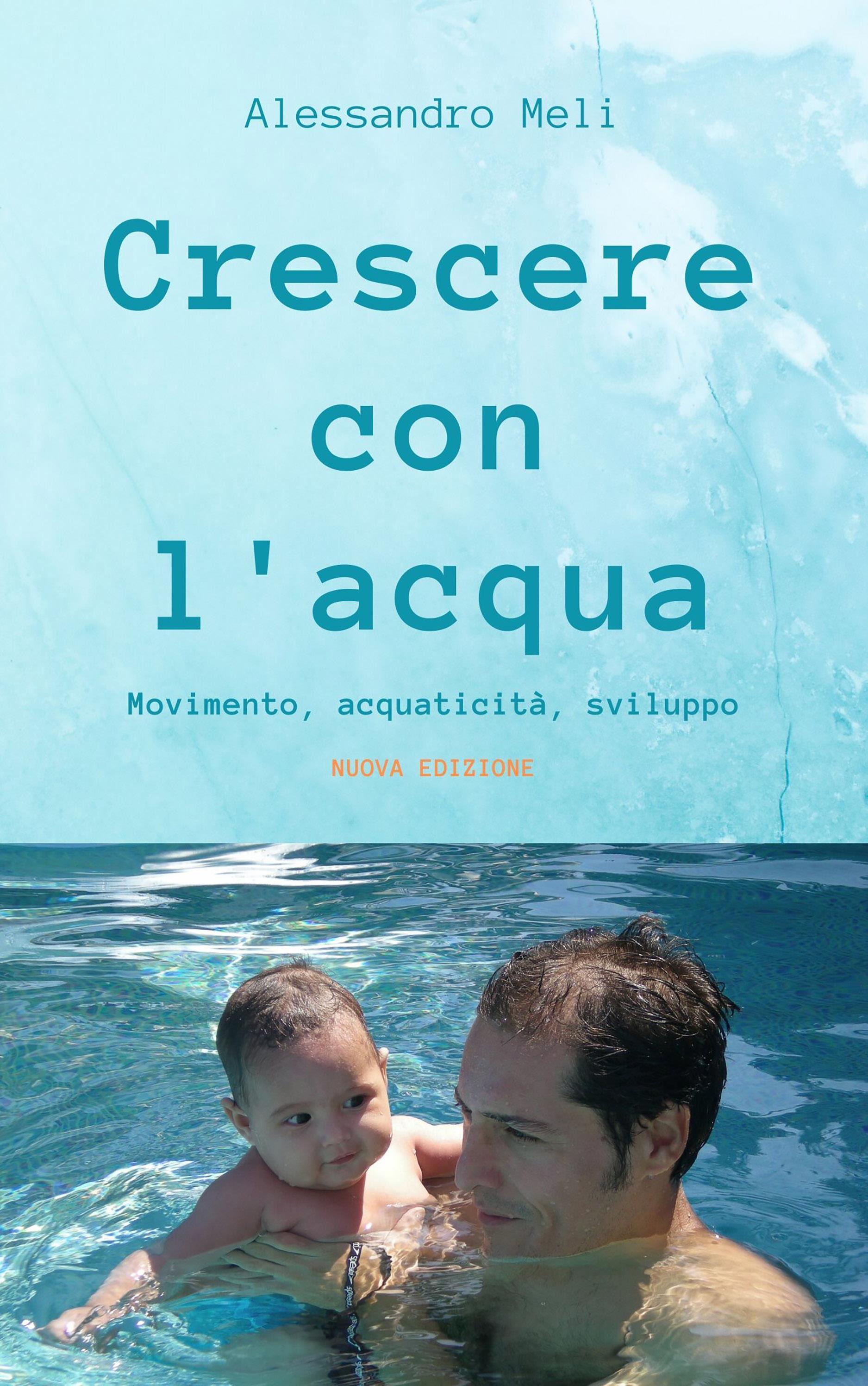 Crescere con l'acqua. Movimento, acquaticità, sviluppo. Nuova edizione