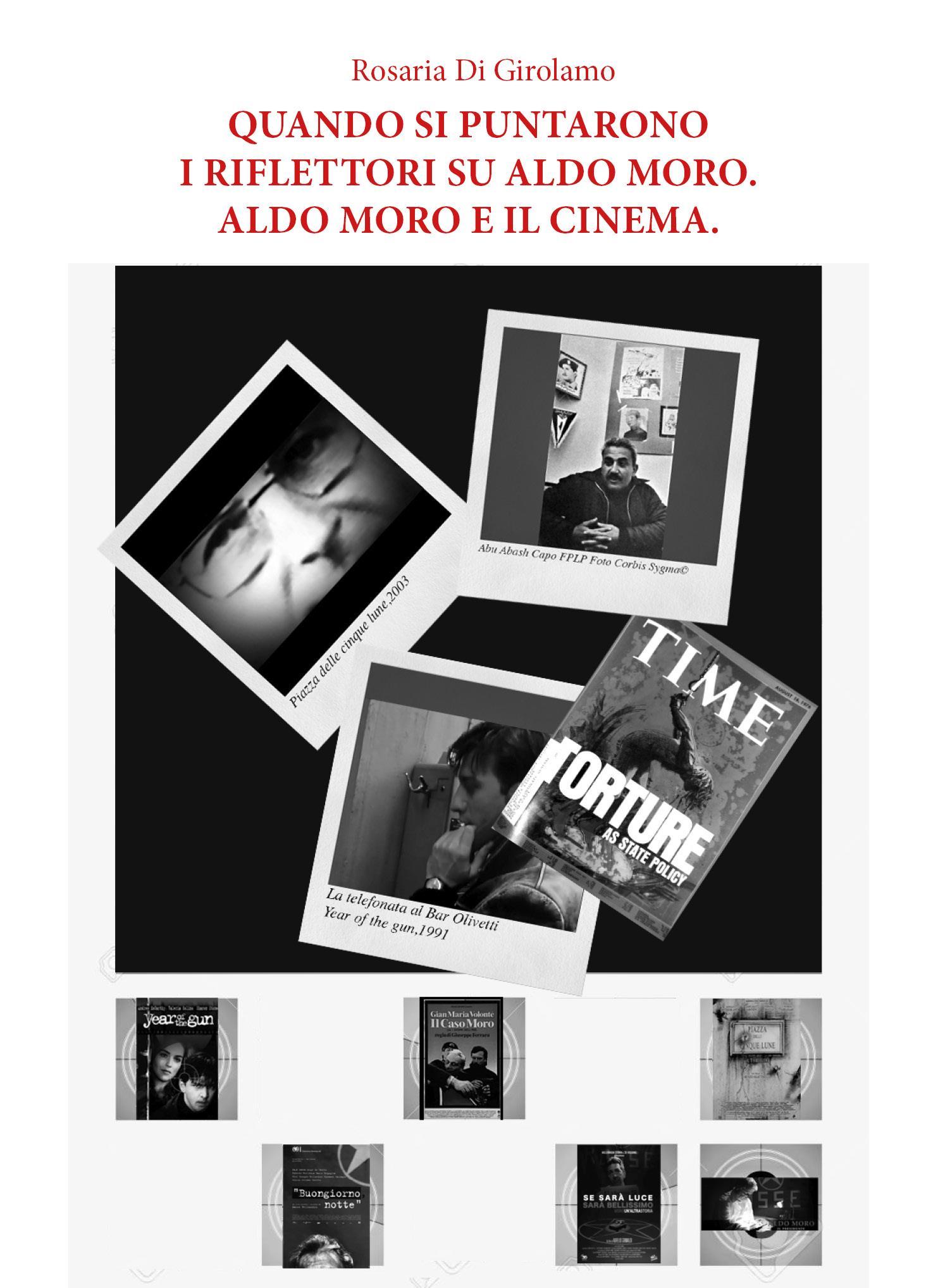 Quando si puntarono i riflettori su Aldo Moro. Aldo Moro e il cinema.