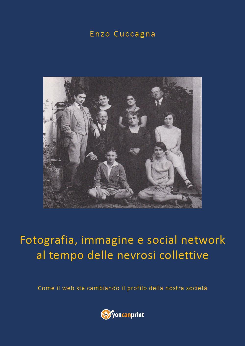 Fotografia, immagine e social network al tempo delle nevrosi collettive