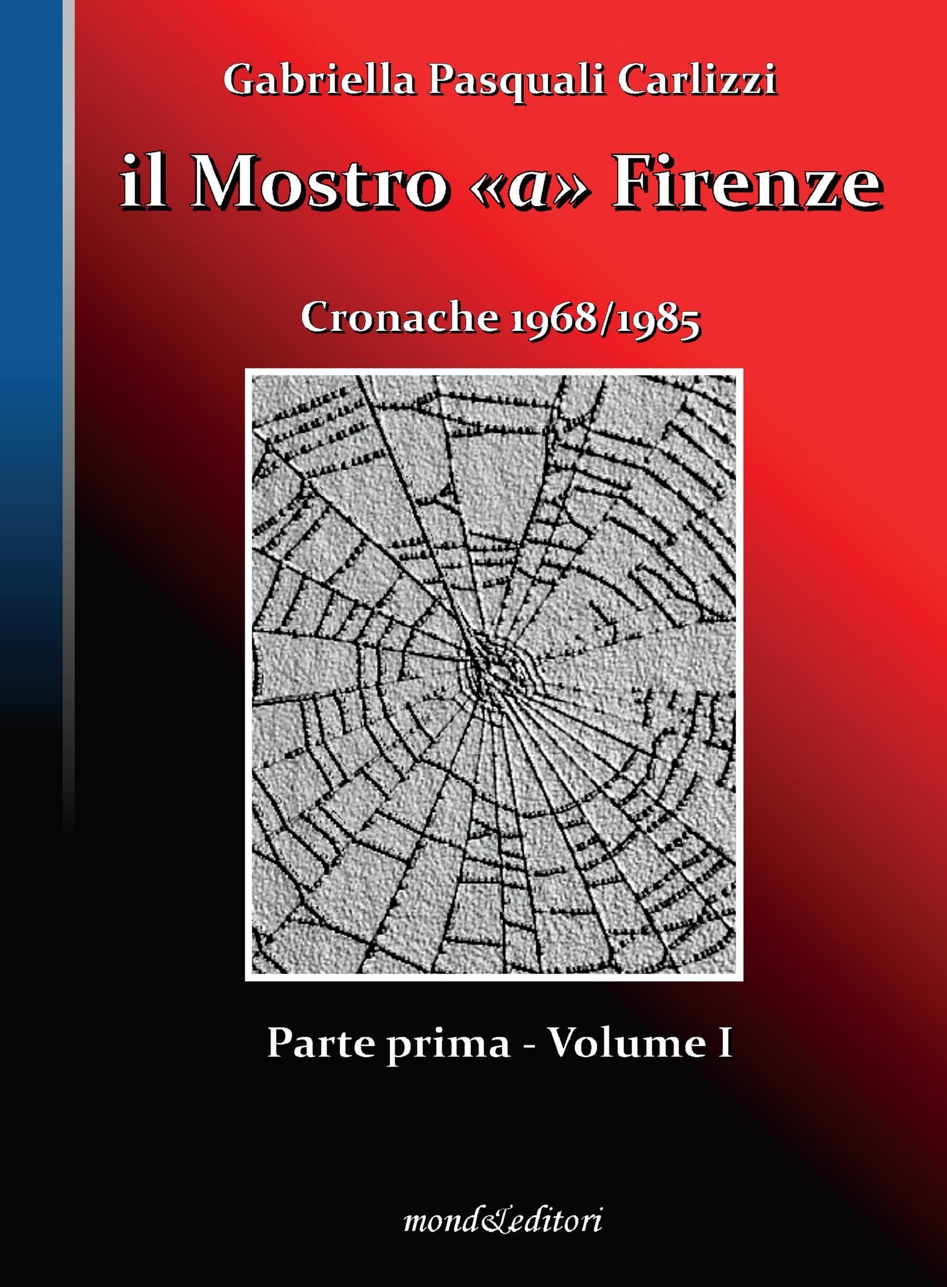 Il Mostro a Firenze - Parte I, volume 1