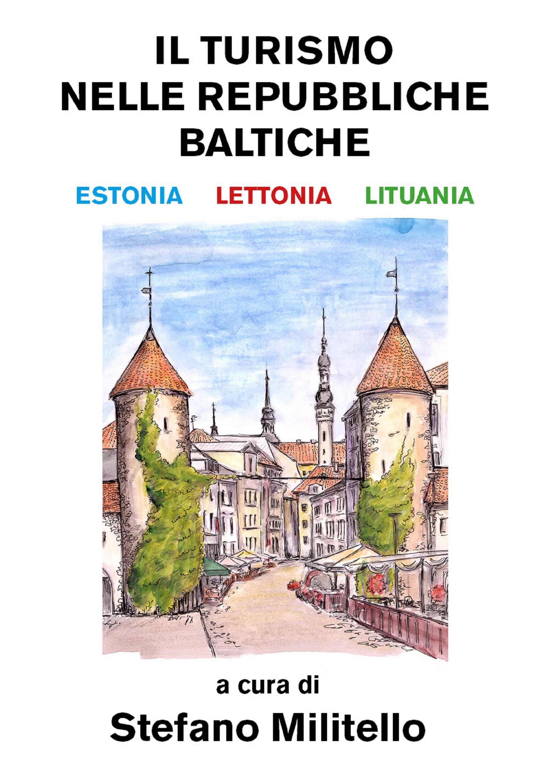 Il turismo nelle Repubbliche Baltiche. Estonia, Lettonia e Lituania.