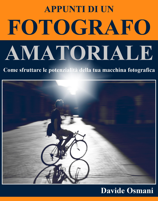 Appunti di un fotografo amatoriale