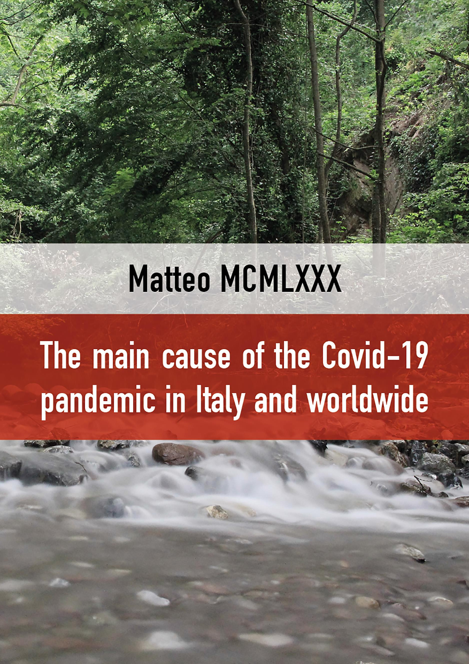 The Main cause of the Covid-19 pandemic in Italy and worldwide