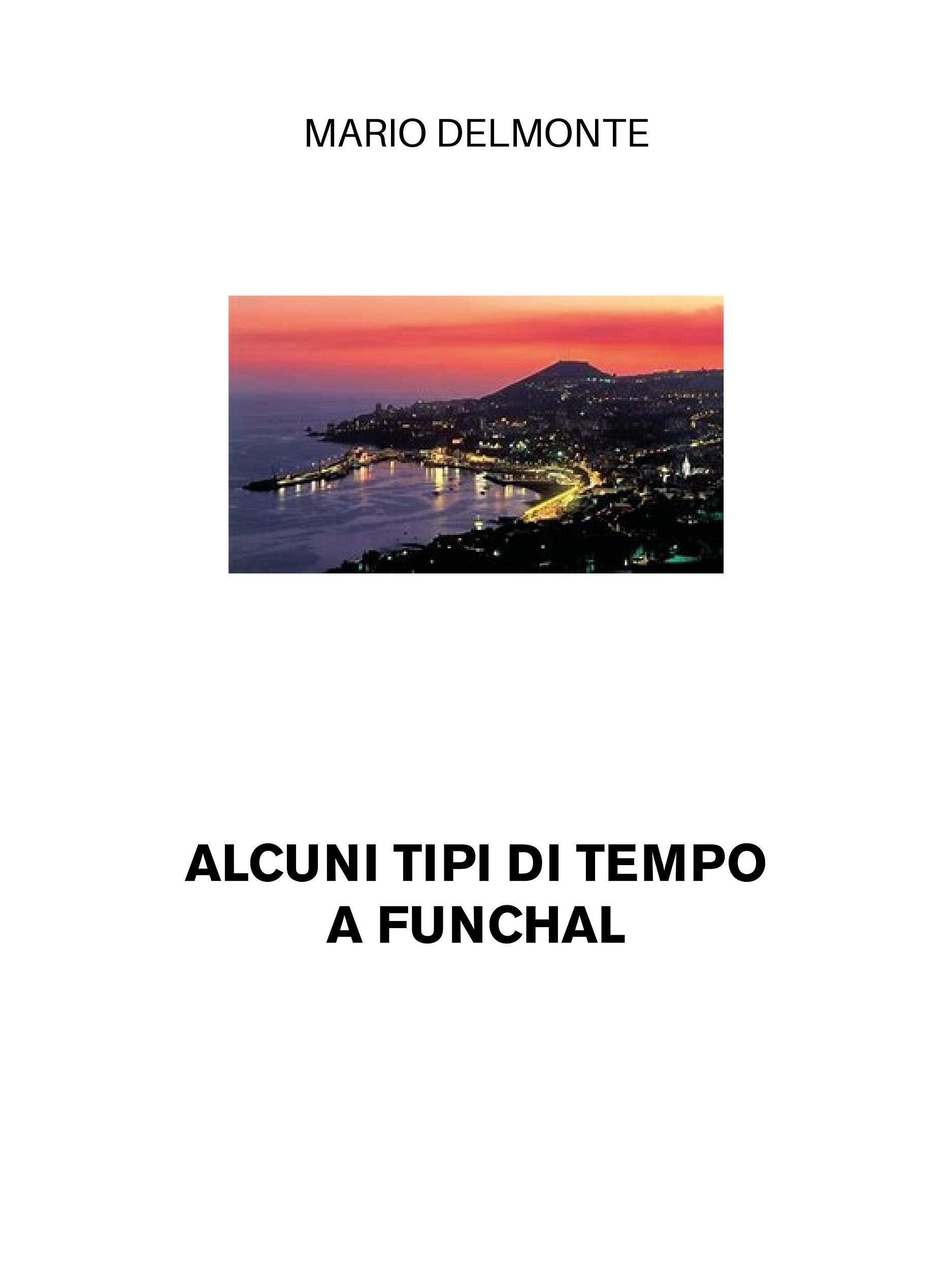 Alcuni tipi di tempo a Funchal