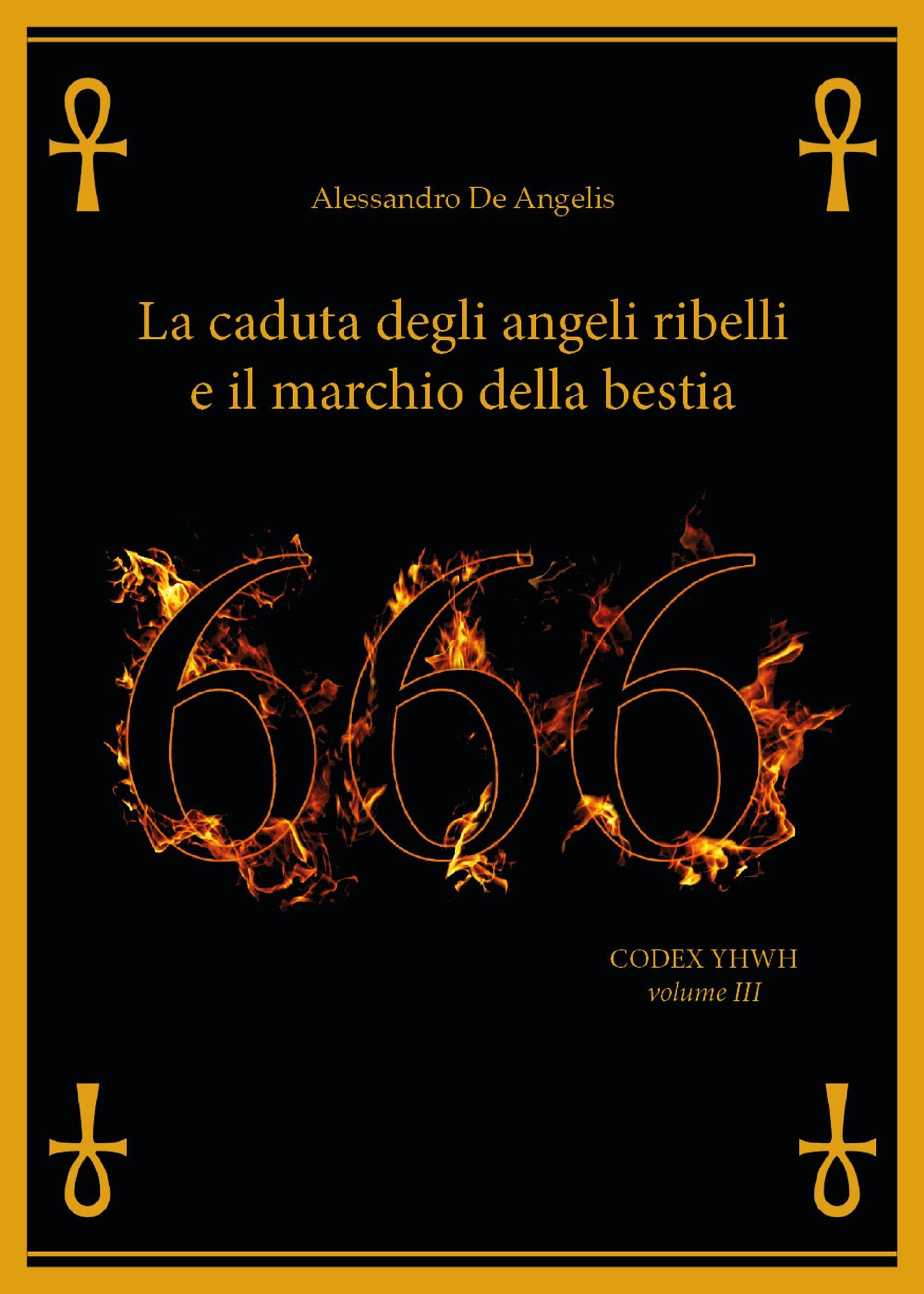 666 - La caduta degli angeli ribelli e il marchio della Bestia
