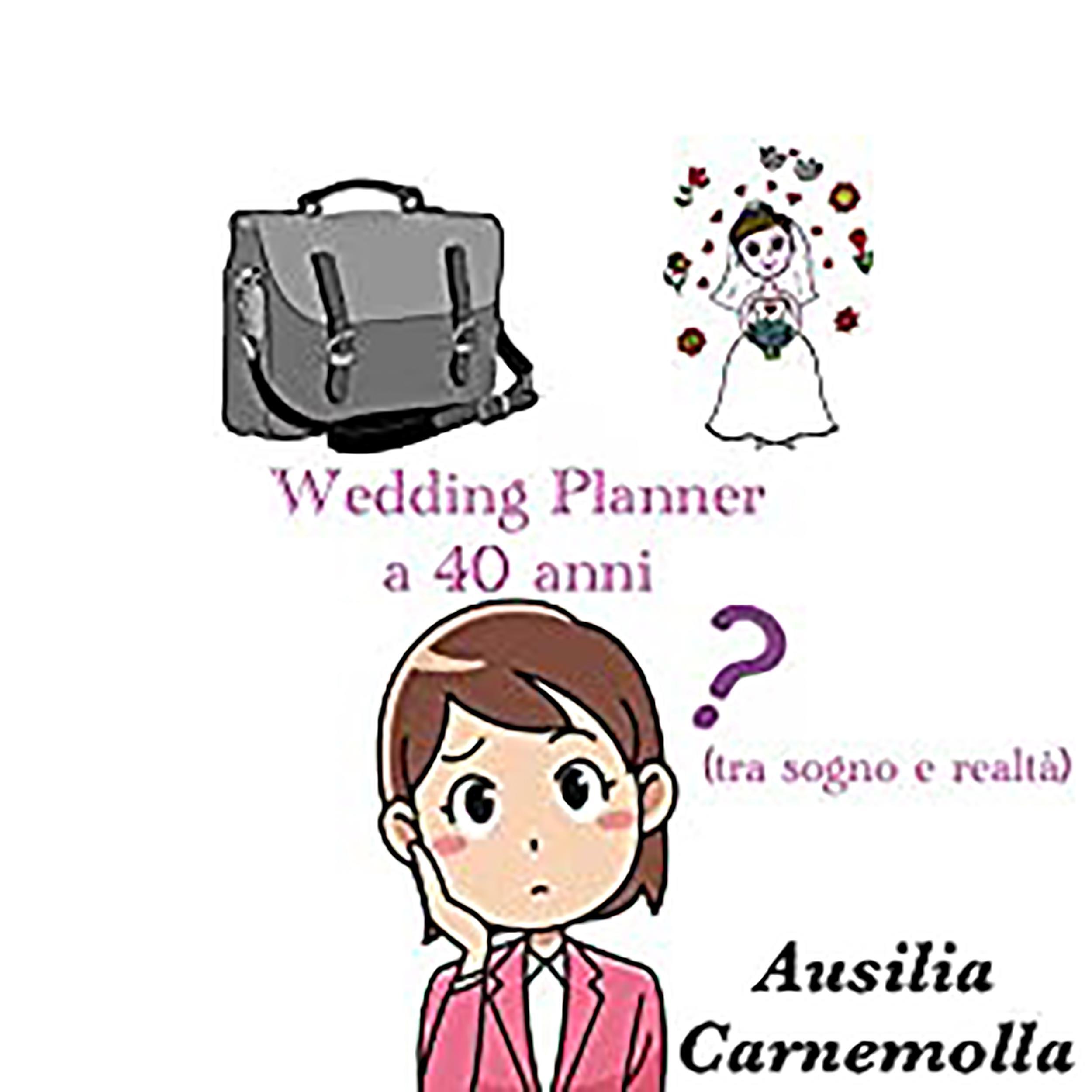 Wedding Planner a 40 anni (tra sogno e realtà)