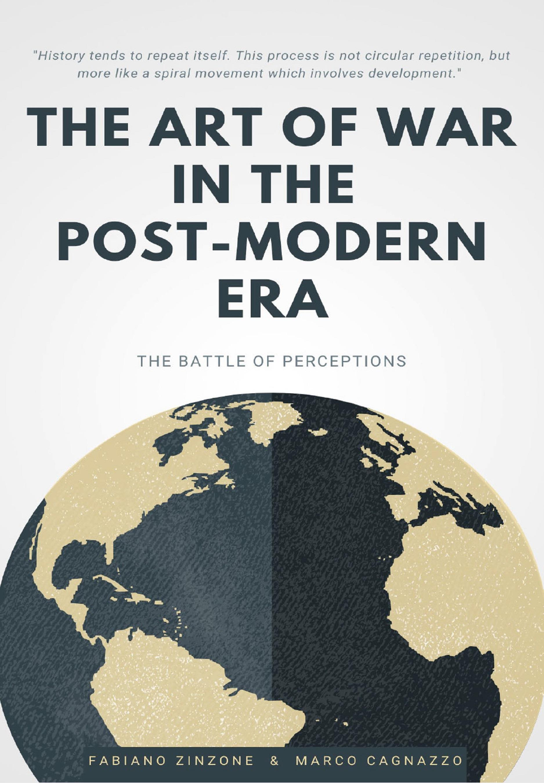 THE ART OF WAR IN THE POST-MODERN ERA. The Battle of Perceptions