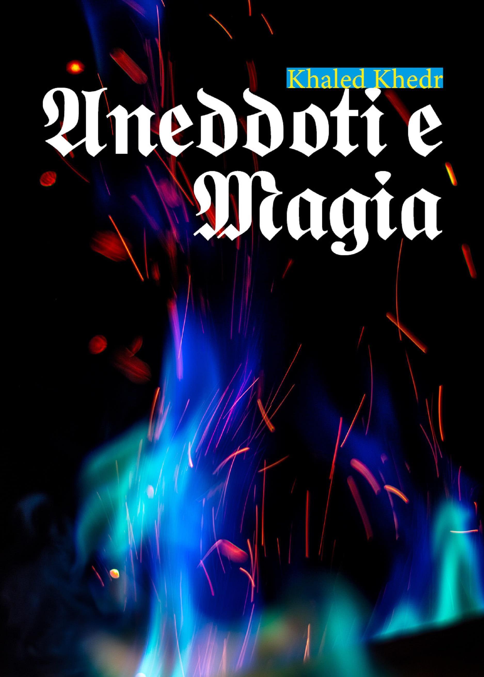 Aneddoti e magia