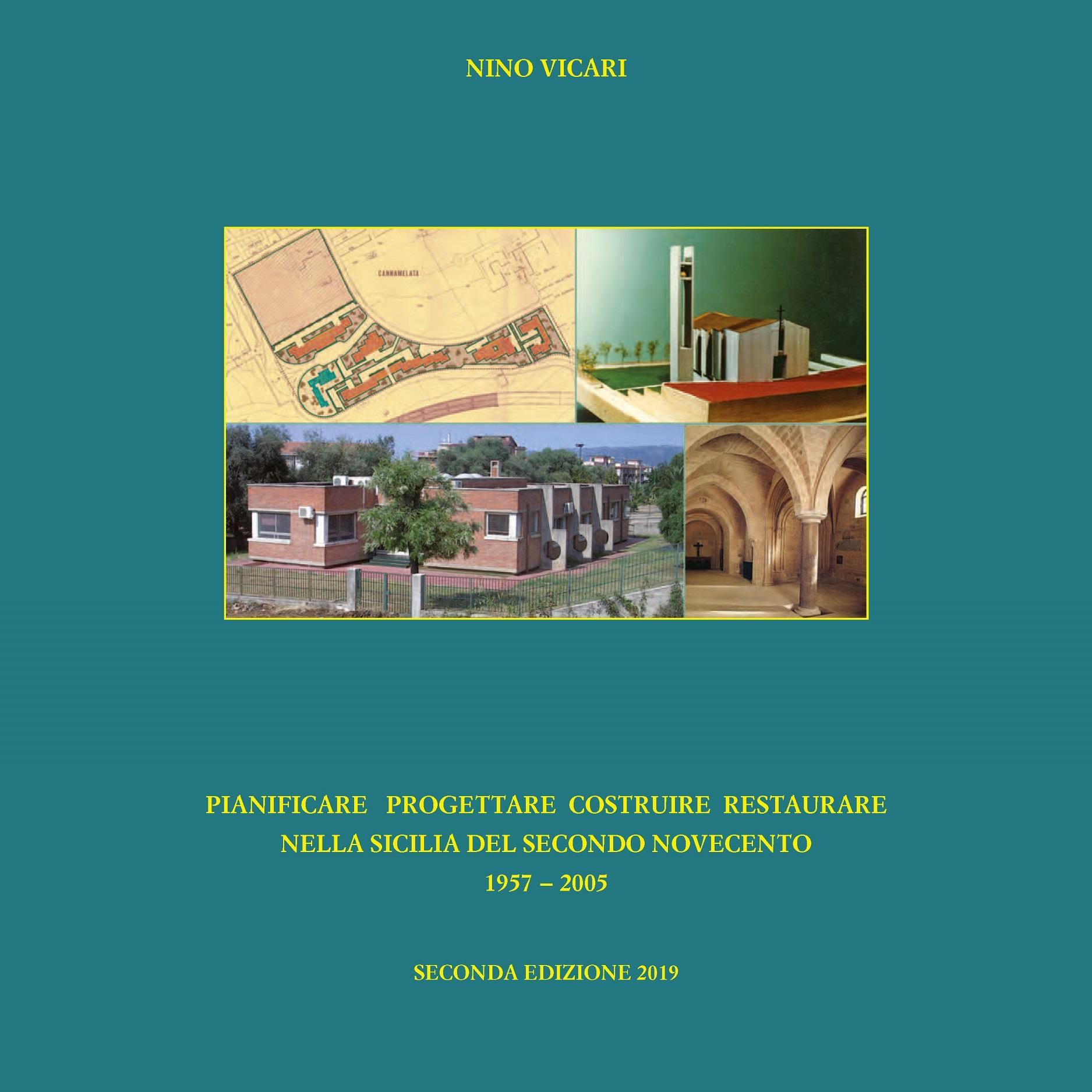 Pianificare Progettare Costruire Restaurare Nella Sicilia Del Secondo Novecento 1957 − 2005