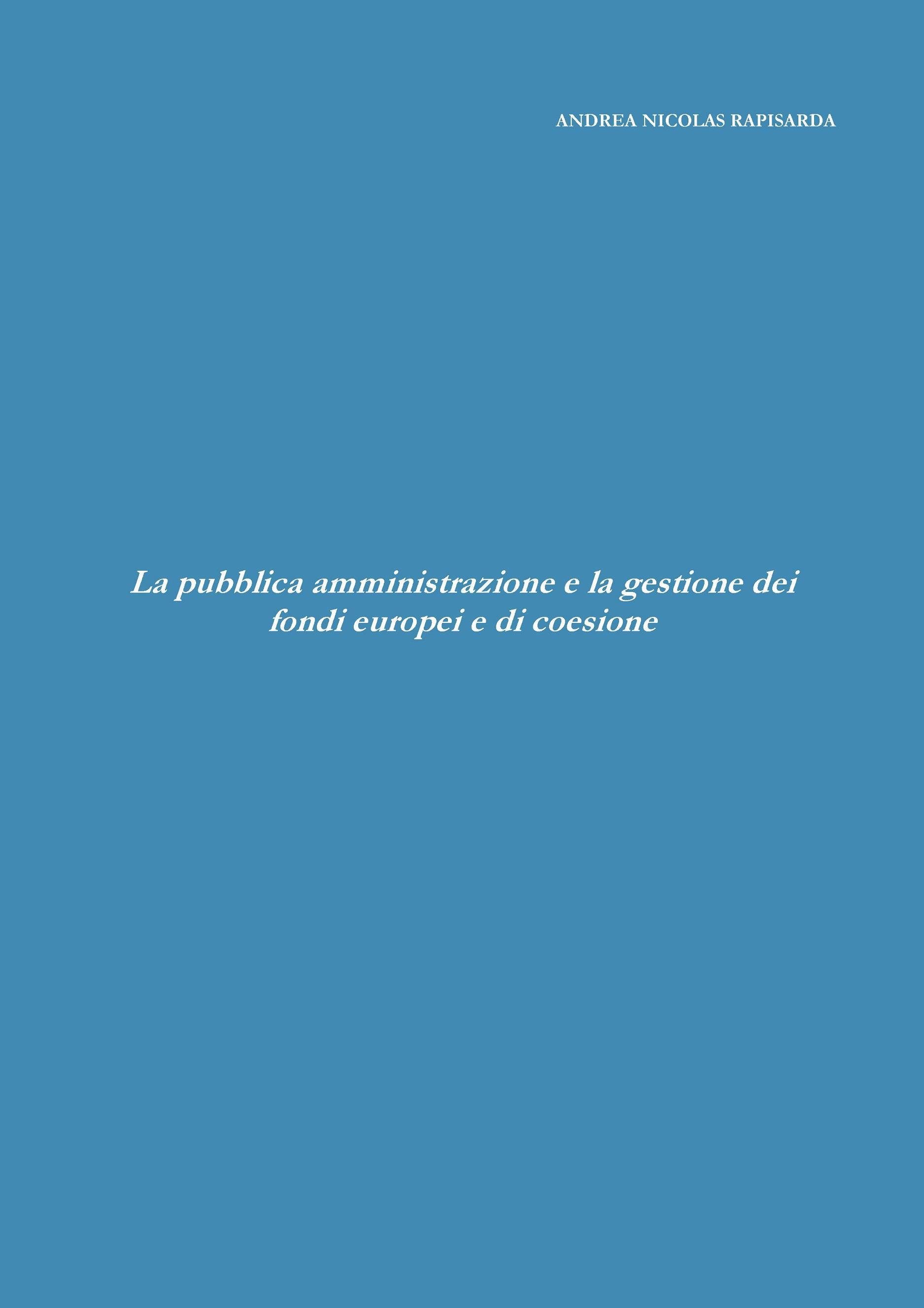 La pubblica amministrazione e la gestione dei fondi europei e di coesione