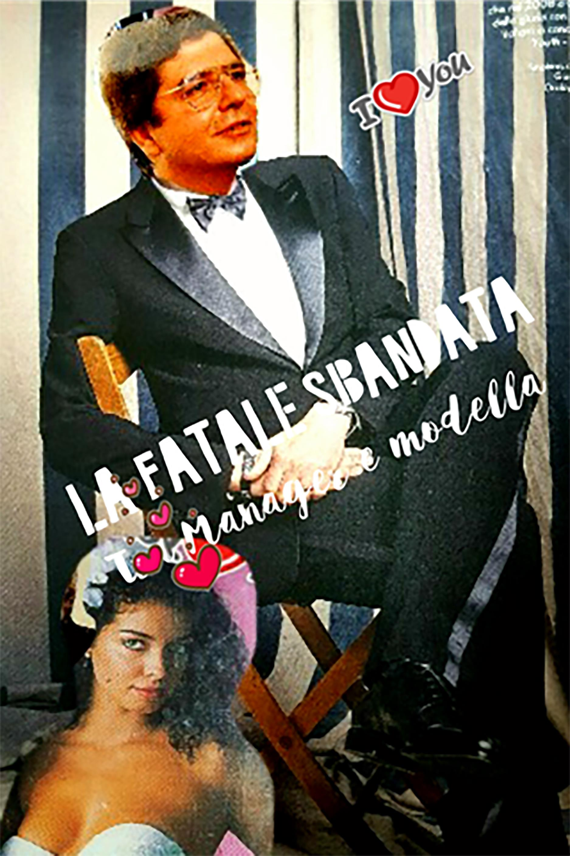 """FATALE SBANDATA"" tra Manager e Modella"