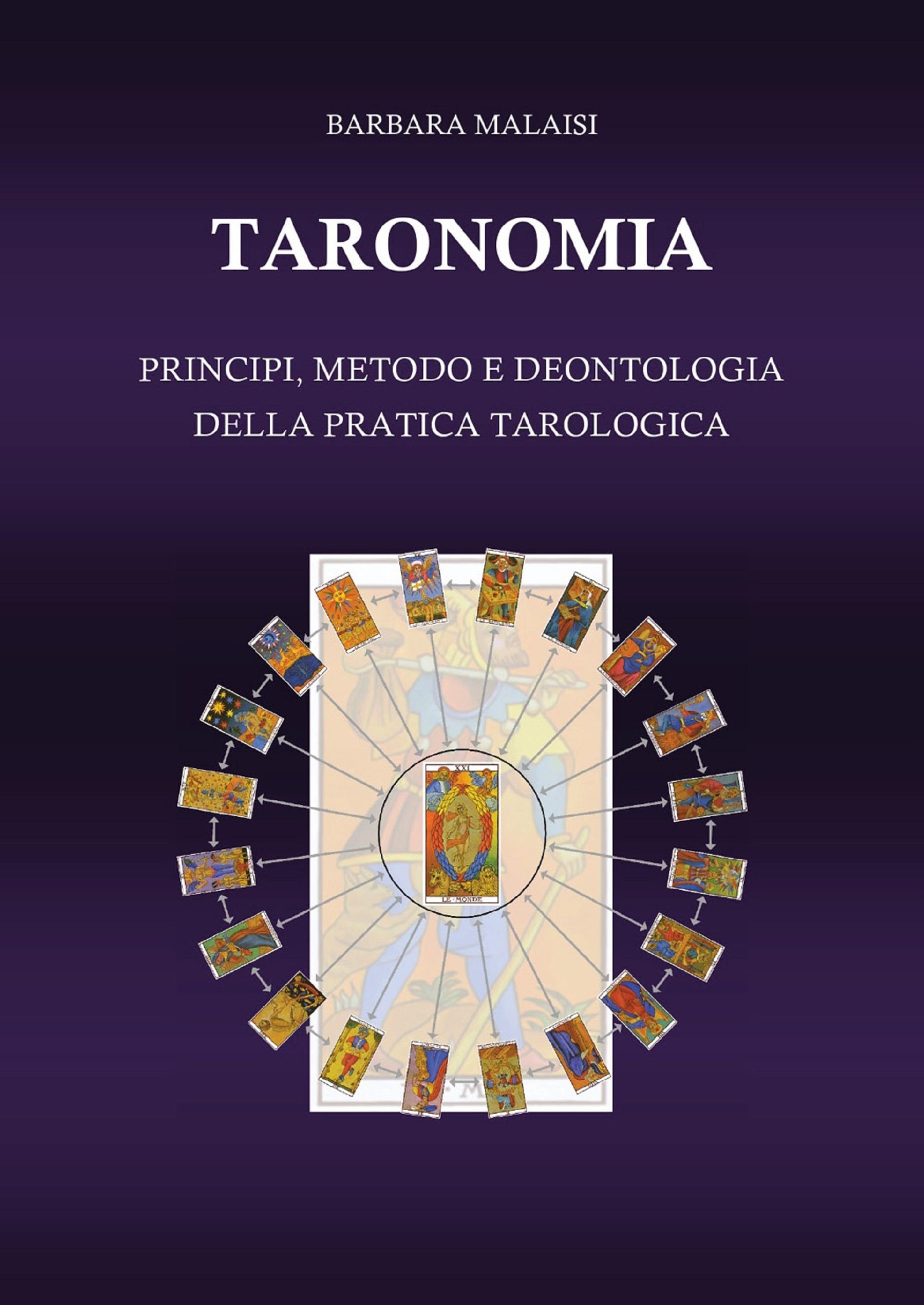 Taronomia. Principi, metodo e deontologia della pratica tarologica