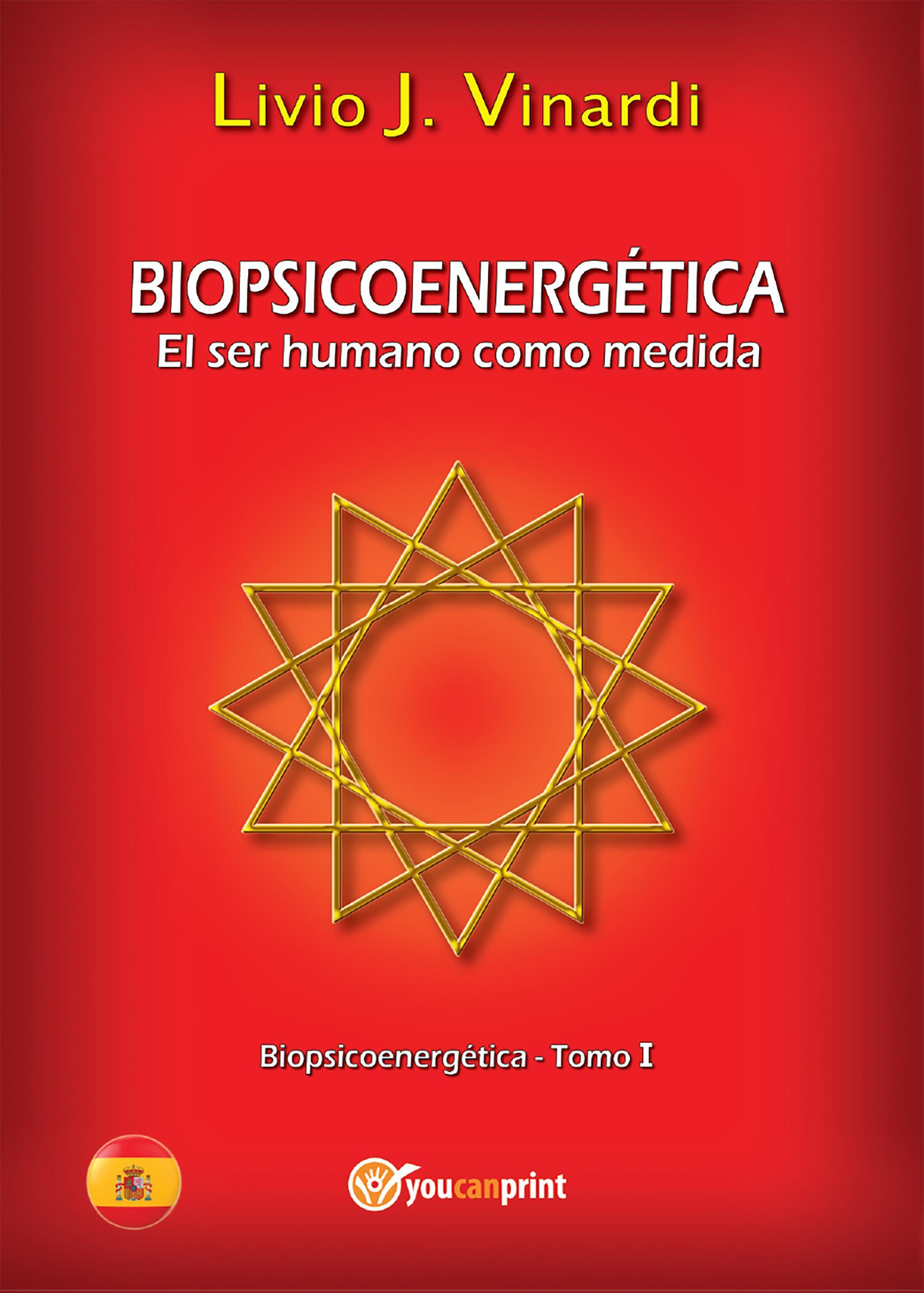 BIOPSICOENERGÉTICA - El ser humano como medida - Tomo I (EN ESPAÑOL)