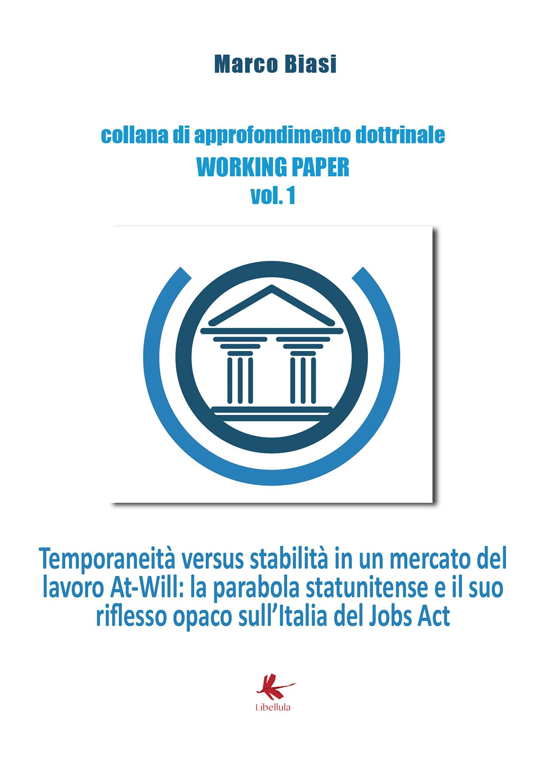 Temporaneità versus stabilità in un mercato del lavoro At-Will: la parabola statunitense e il suo riflesso opaco sull'Italia del Jobs Act