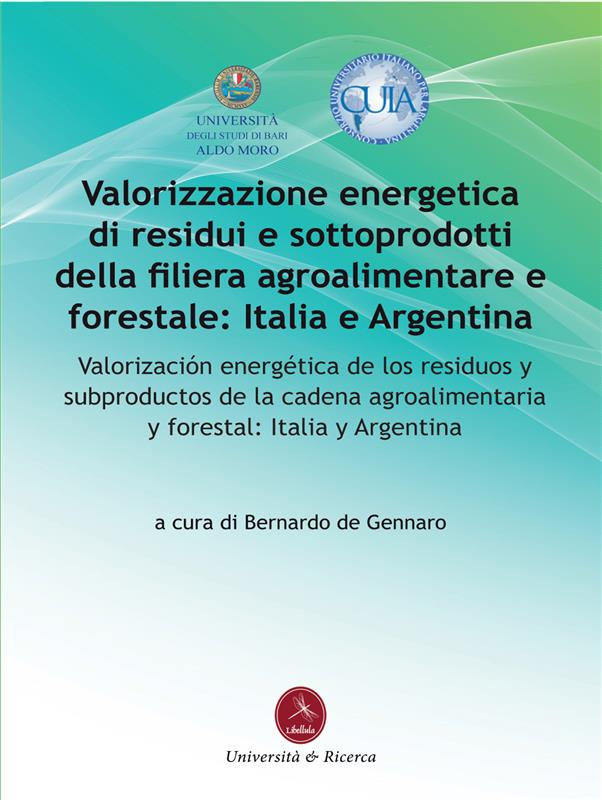 Valorizzazione energetica di residui e sttooprodotti della filiera agroalimentare e forestale: Italia e Argentina