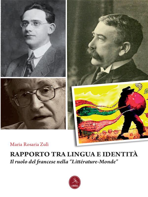 """Rapporto tra lingua e identità. Il ruolo del francese nella """"Littérature-Monde"""""""