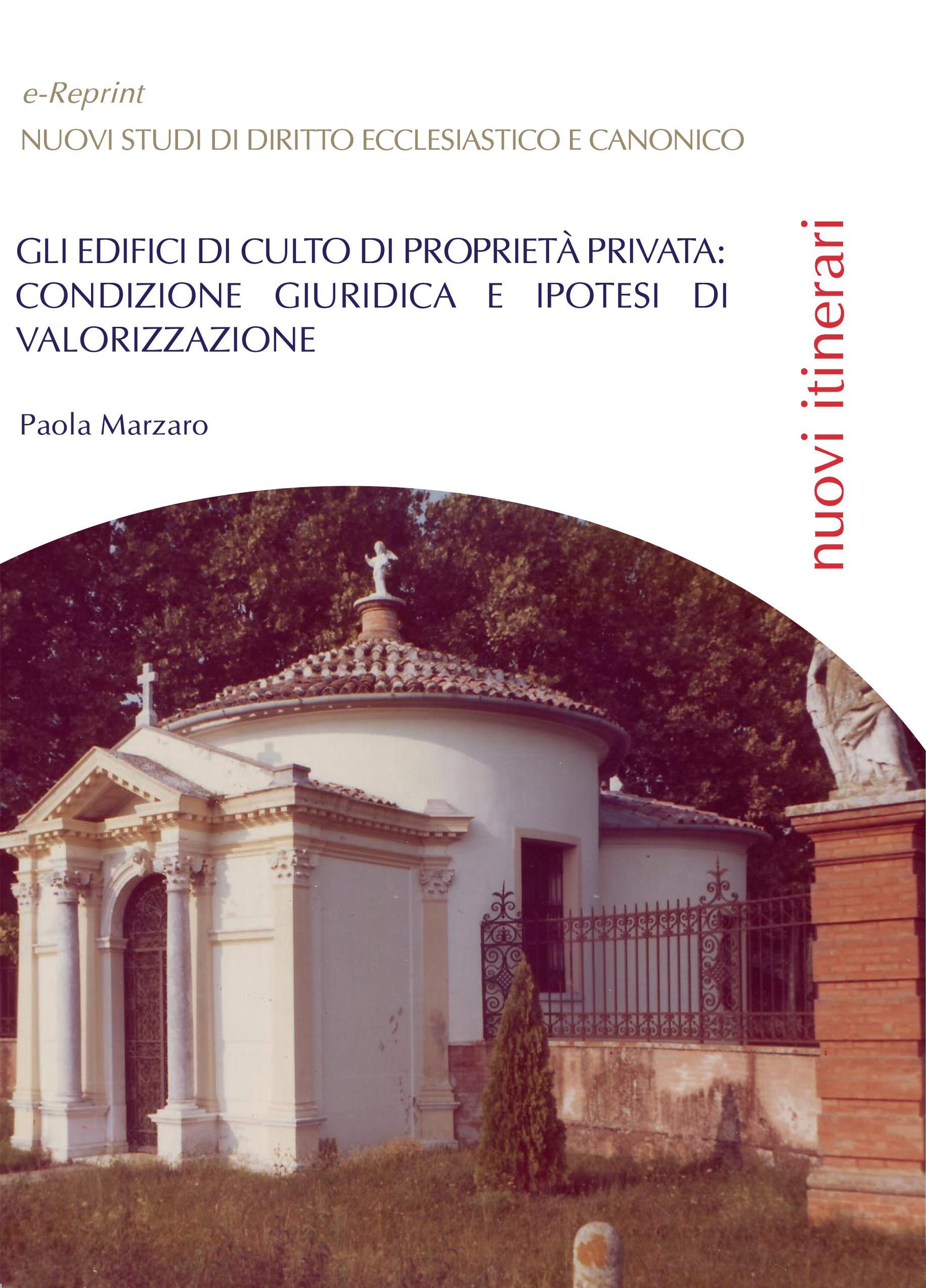Gli edifici di culto di proprietà privata: condizione giuridica e ipotesi di valorizzazione