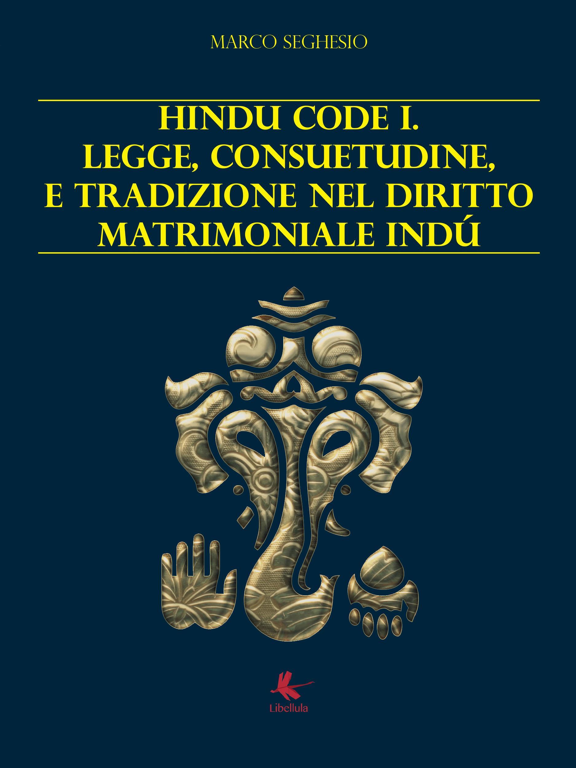 Hindu code 1. Legge, consuetudine e tradizione nel diritto matrimoniale Indù