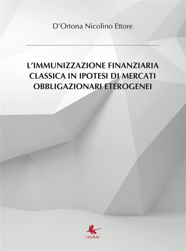 L'IMMUNIZZAZIONE FINANZIARIA CLASSICA IN IPOTESI DI MERCATI OBBLIGAZIONARI SEGMENTATI