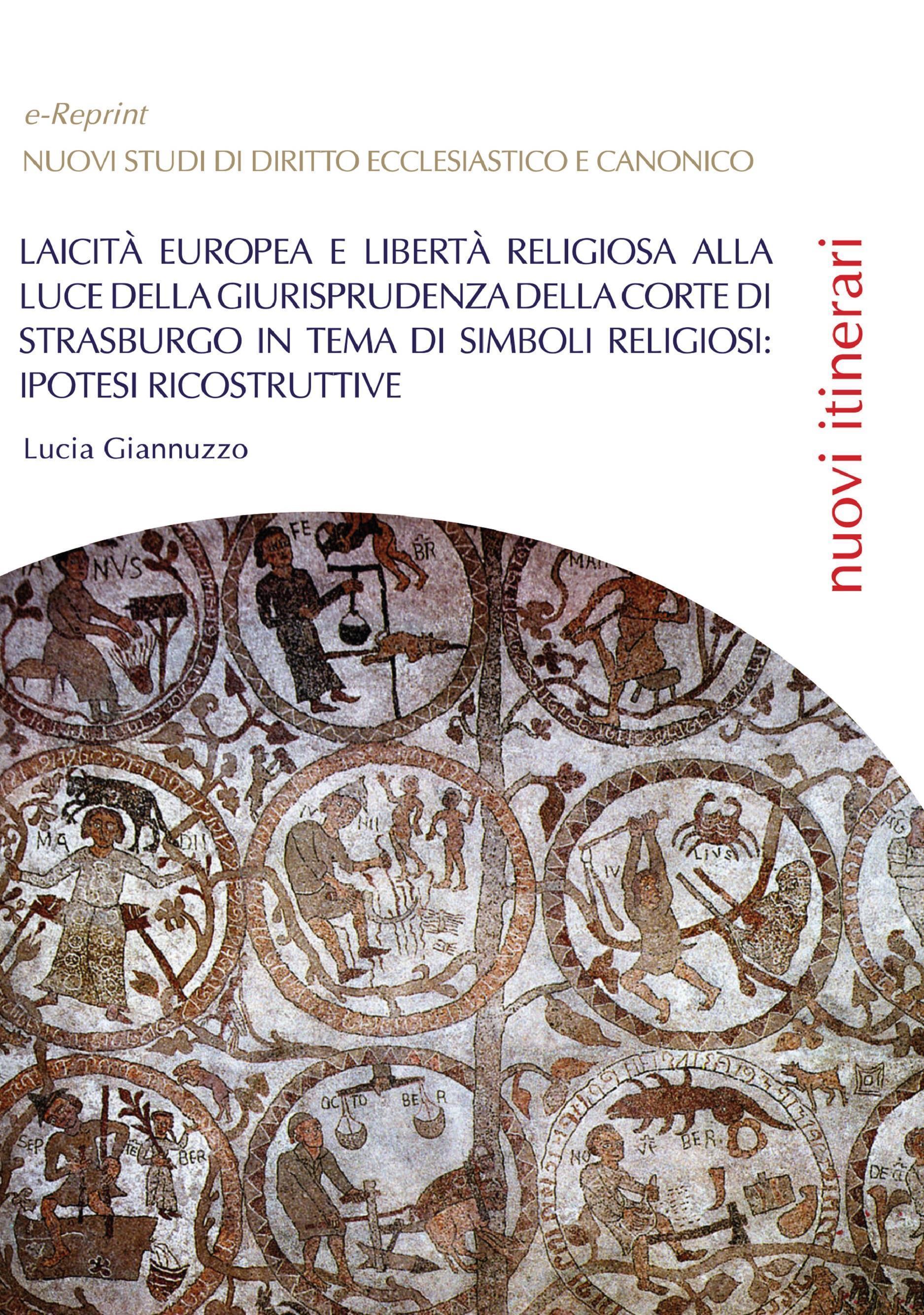 Laicità europea e libertà religiosa alla luce della giurisprudenza della Corte di Strasburgo in tema di simboli religiosi: ipotesi ricostruttive