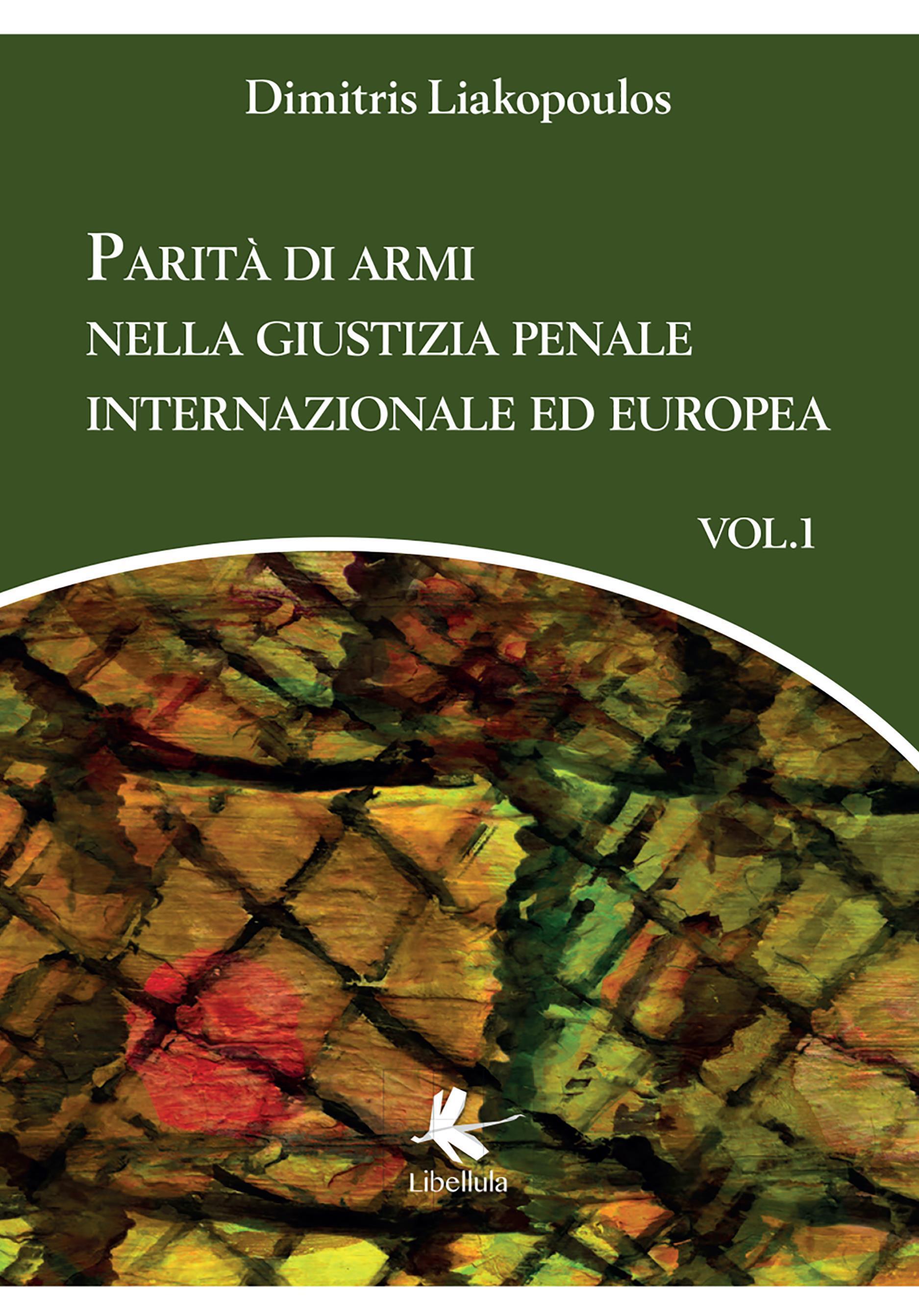 Parità di armi nella giustizia penale internazionale ed europea. Volume 1