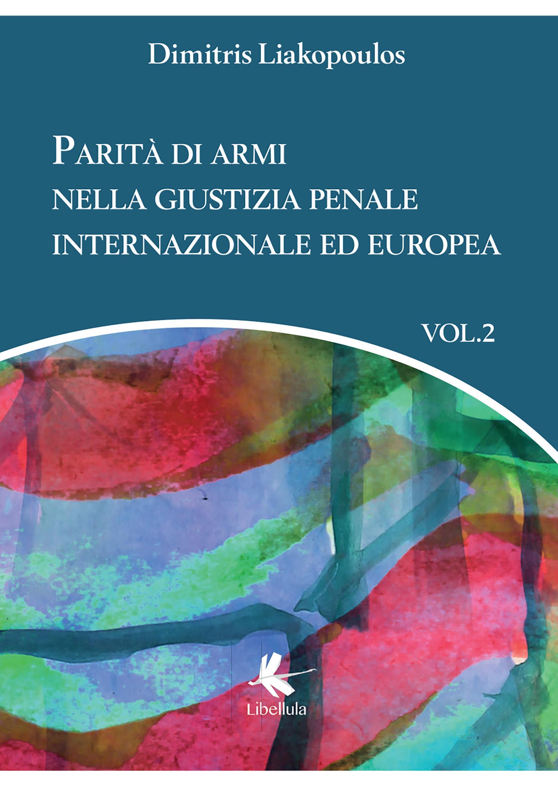 Parità di armi nella giustizia penale internazionale ed europea. Volume 2