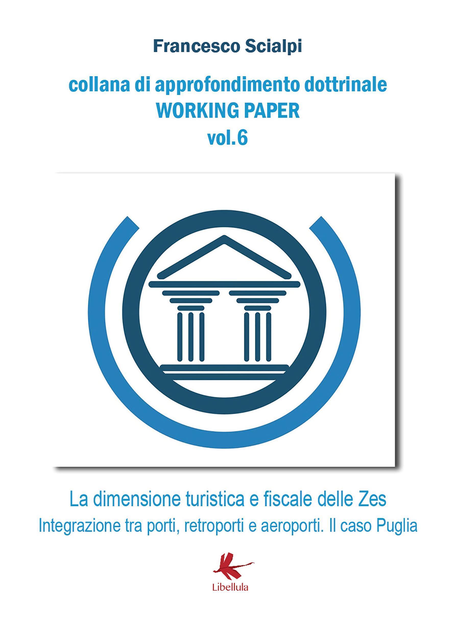 La dimensione turistica e fiscale delle ZES. Integrazione tra porti, retroporti e aeroporti. il caso Puglia.