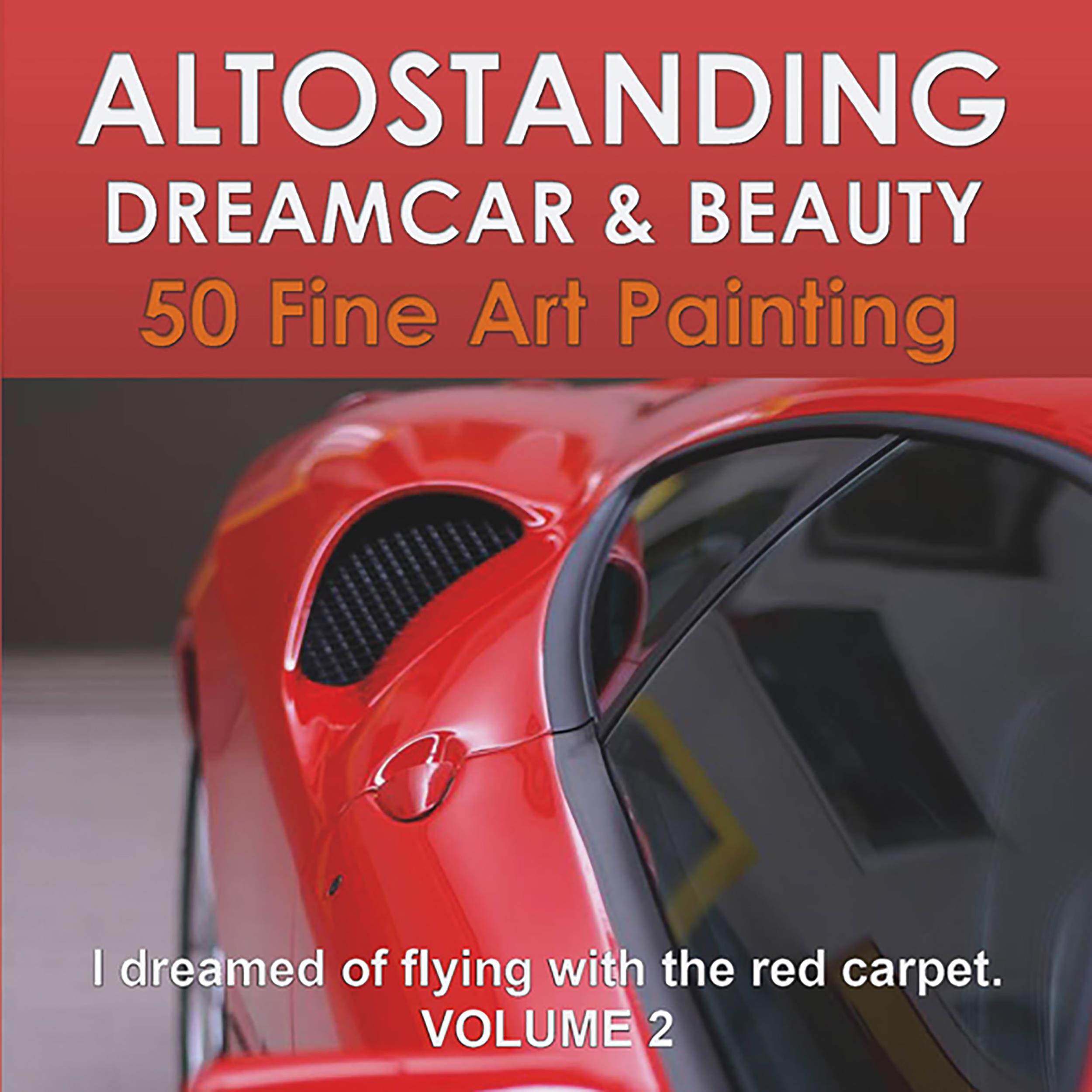 Altostanding - Dream Car & Beauty. 50 fine art printing. Volume 2