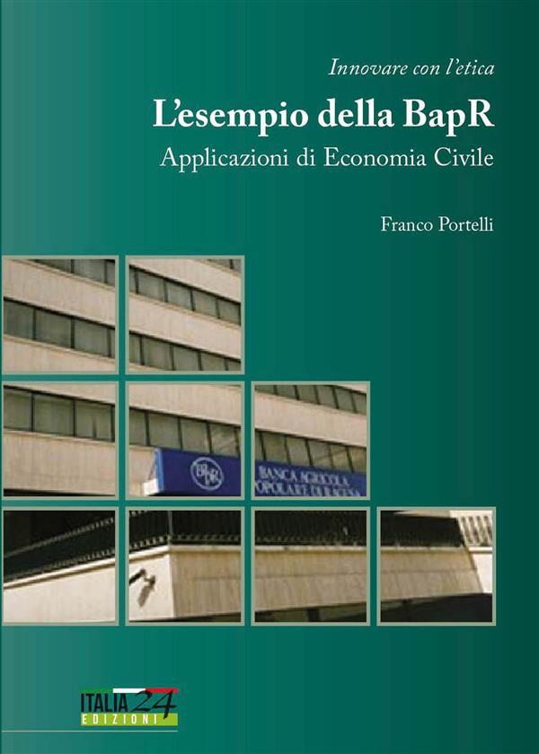 Innovare con l窶册tica. L窶册sempio della Banca Agricola Popolare di Ragusa. Applicazioni di economia civile
