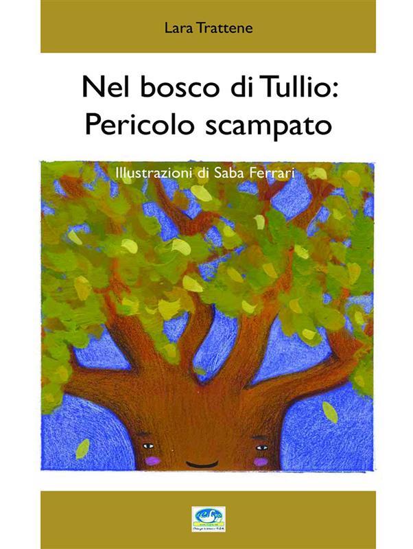 Nel bosco di Tullio: pericolo scampato