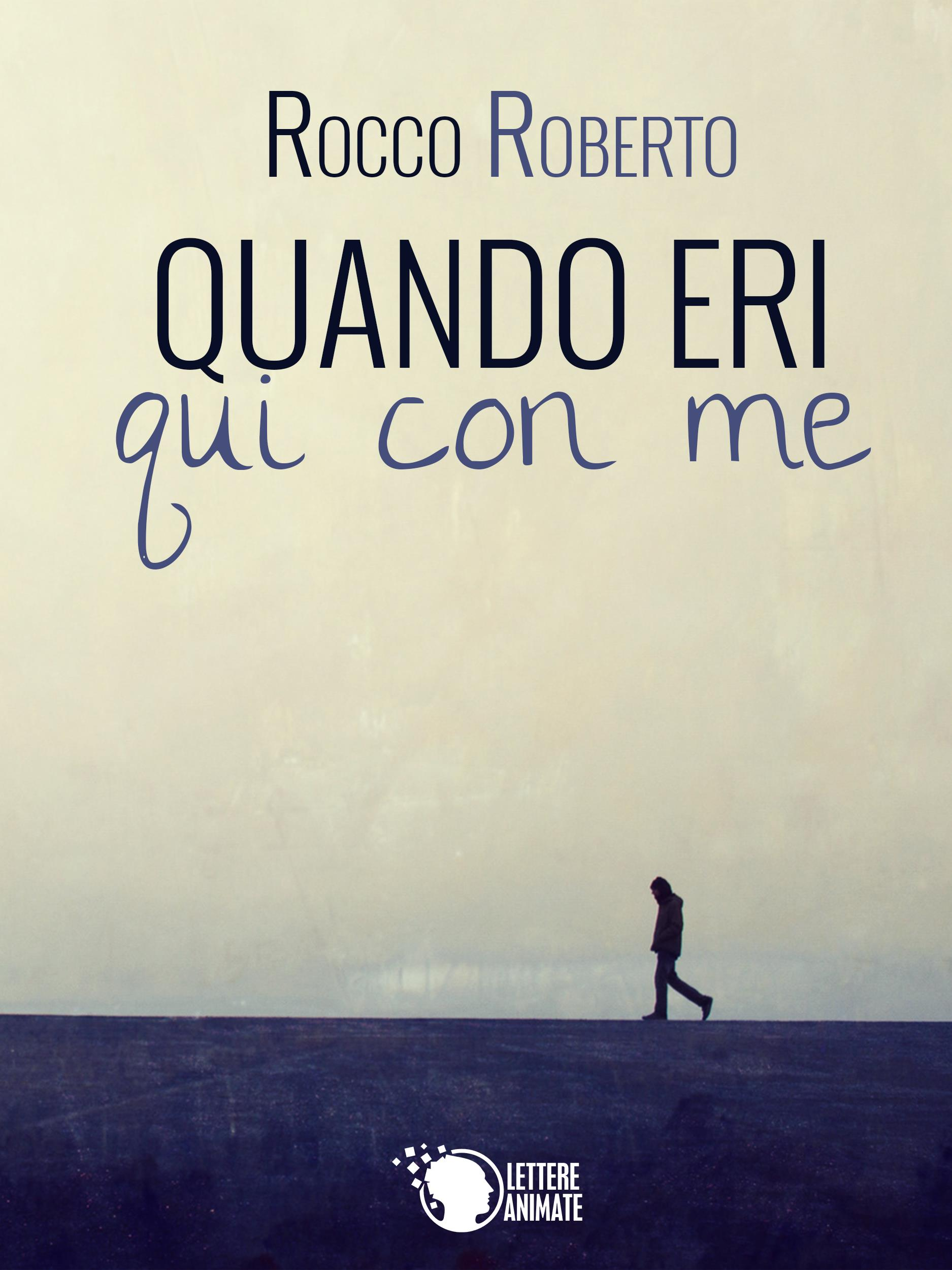 Quando eri qui con me