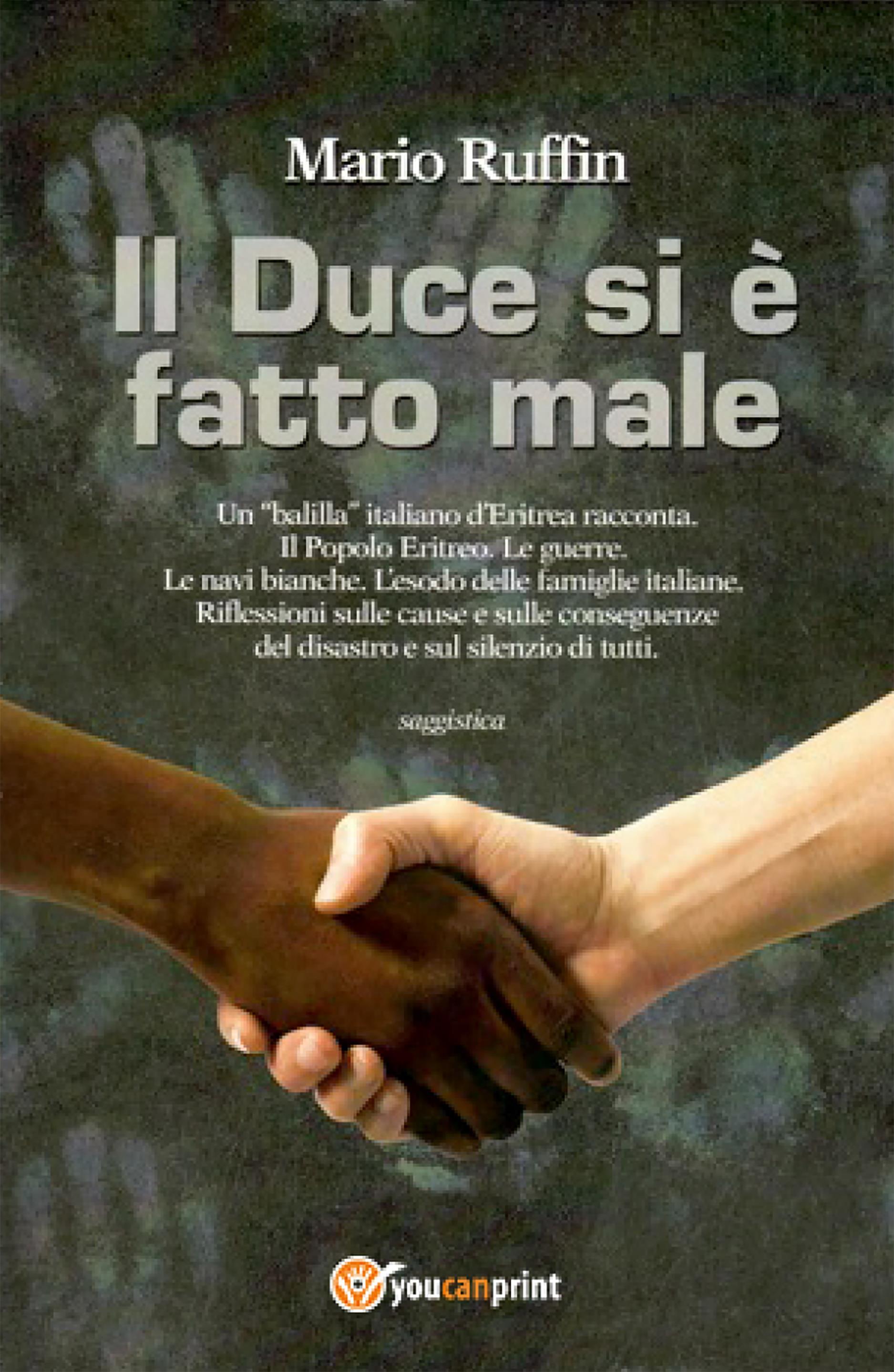 """Il Duce si è fatto male. Un """"balilla"""" italiano d'Eritrea racconta"""