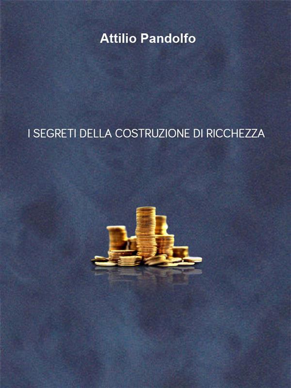 i segreti della costruzione di ricchezza
