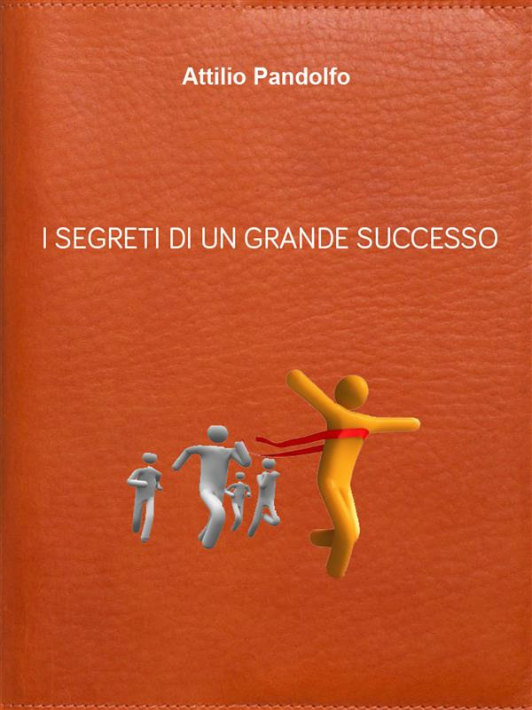 i segreti di un grande successo