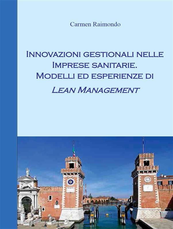 Innovazioni gestionali nelle imprese sanitarie. Modelli ed esperienze di lean management