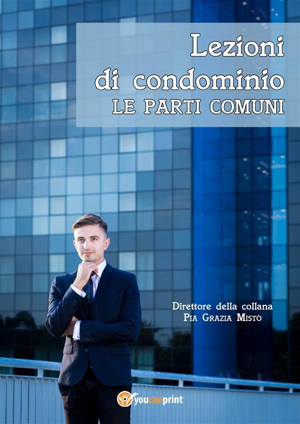 LEZIONI DI CONDOMINIO LE PARTI COMUNI