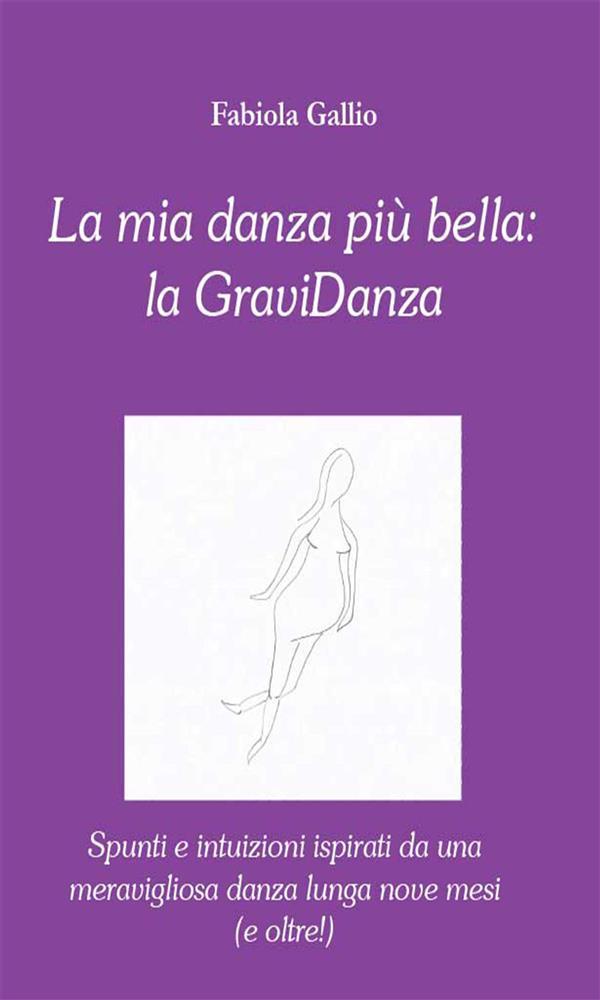 La mia danza pi湛 bella: la GraviDanza