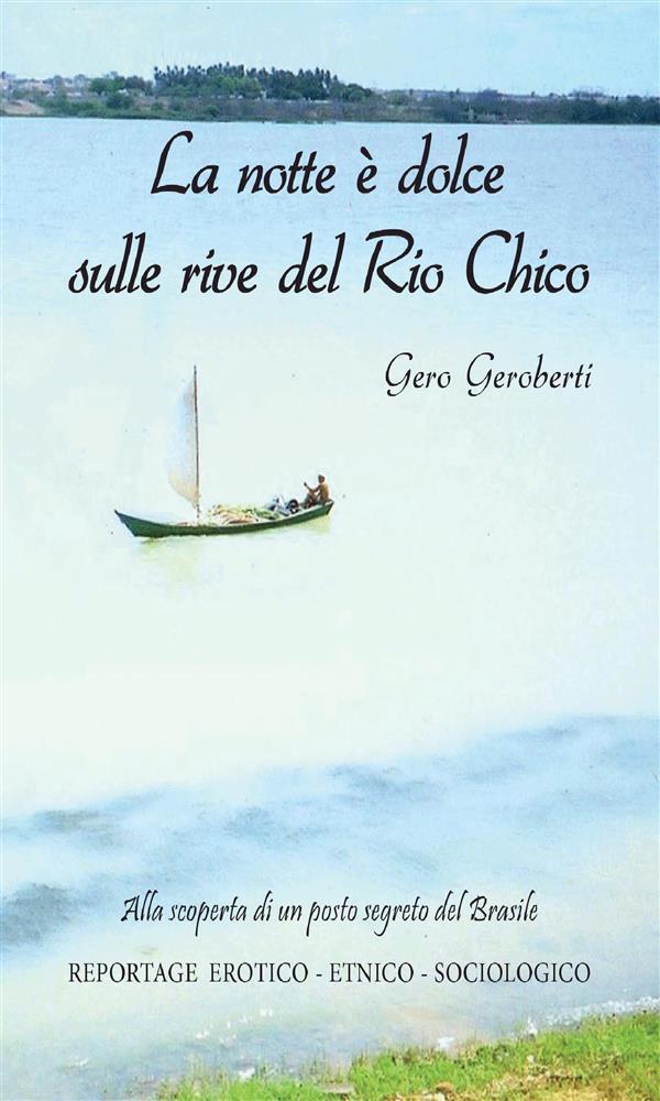 La notte 竪 dolce sulle rive del Rio Chico