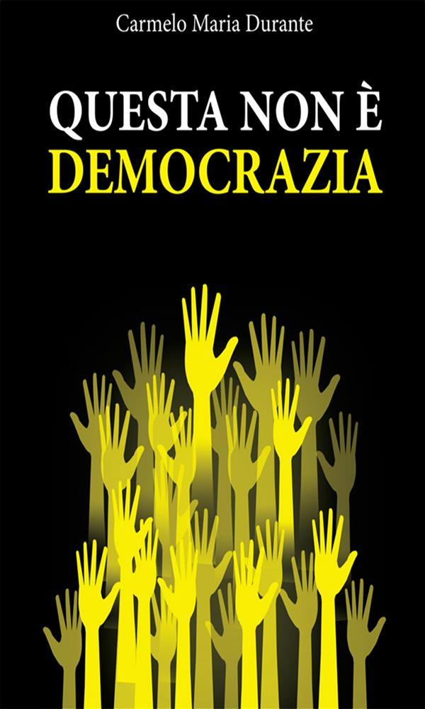 Questa non 竪 democrazia