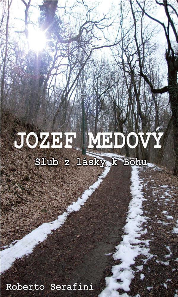 Jozef Medovy' Sľub z lásky k Bohu