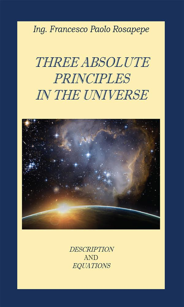 Three Absolute principles in the Universe