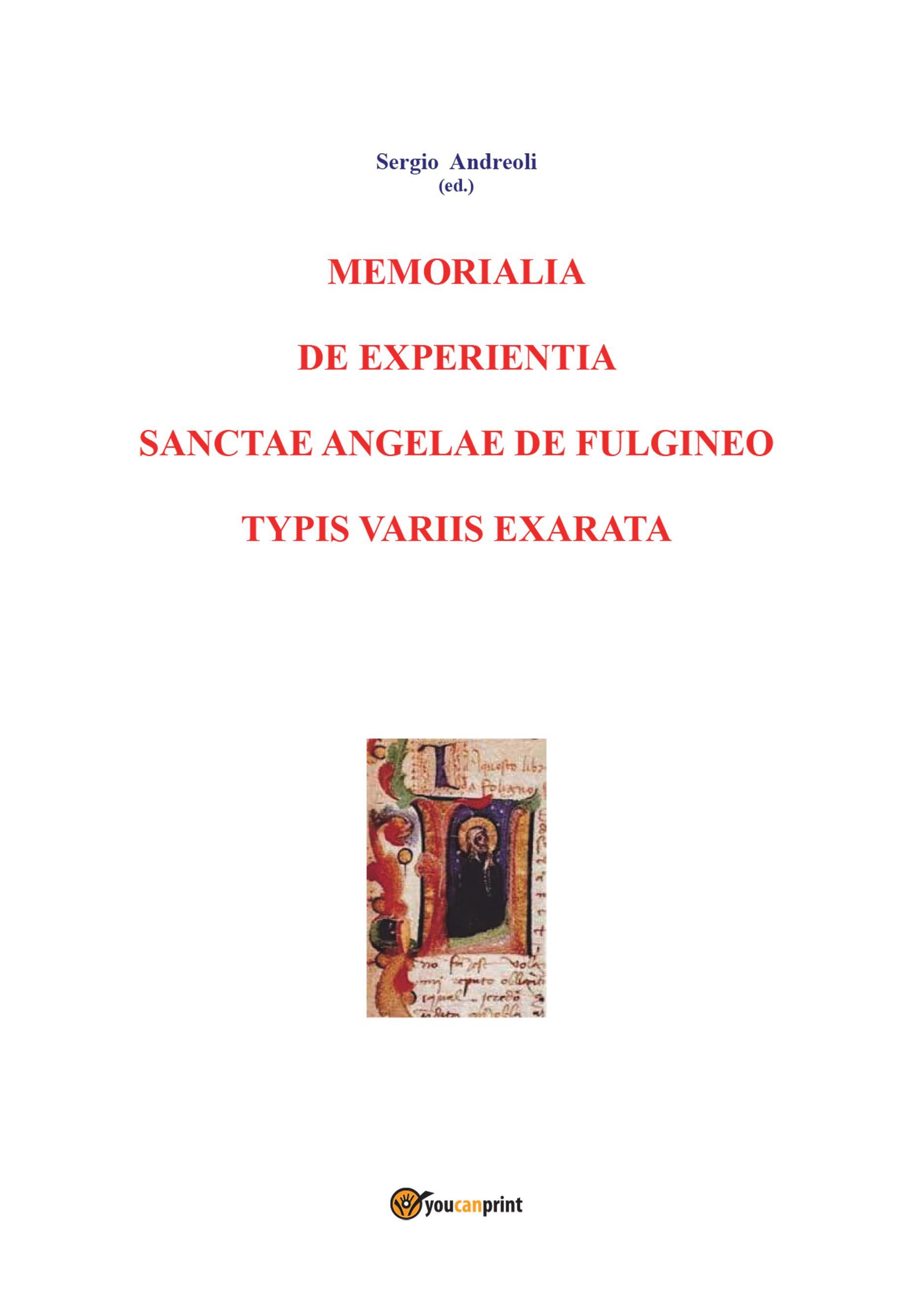 Memorialia de experientia sanctae Angelae de Fulgineo typis variis exarata