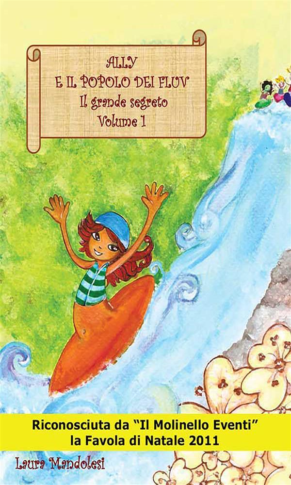 Ally e il popolo dei Fluv– Il grande segreto Volume 1