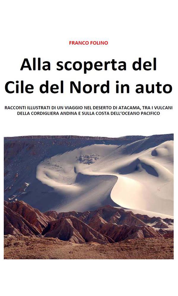 Alla scoperta del Cile del Nord in auto