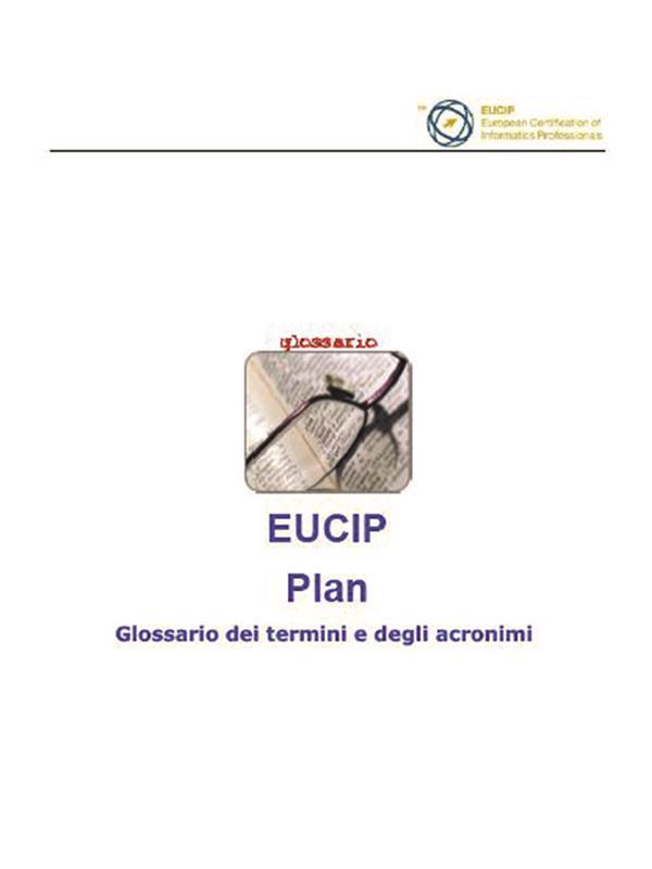 Eucip Plan- Glossario dei termini e degli acronimi