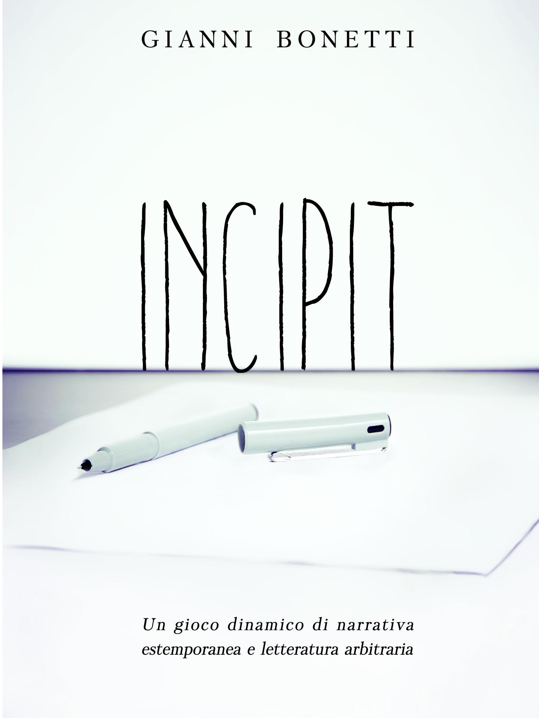 Incipit - Un gioco dinamico di narrativa estemporanea e letteratura arbitraria