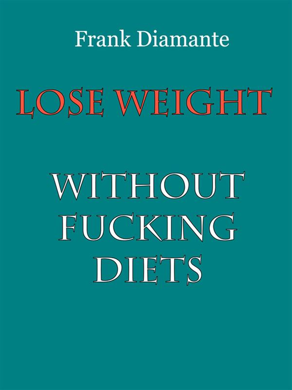 Lose weight without fucking diets