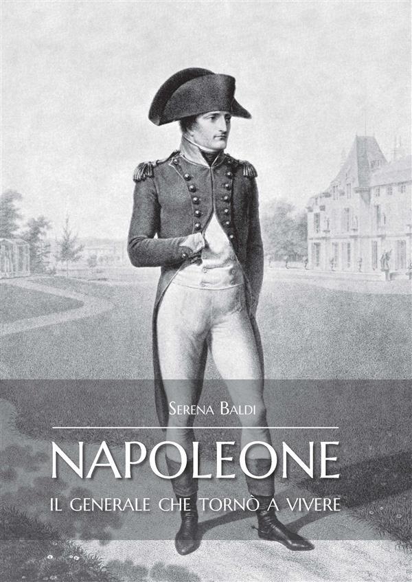Napoleone: il generale che torn嘆 a vivere