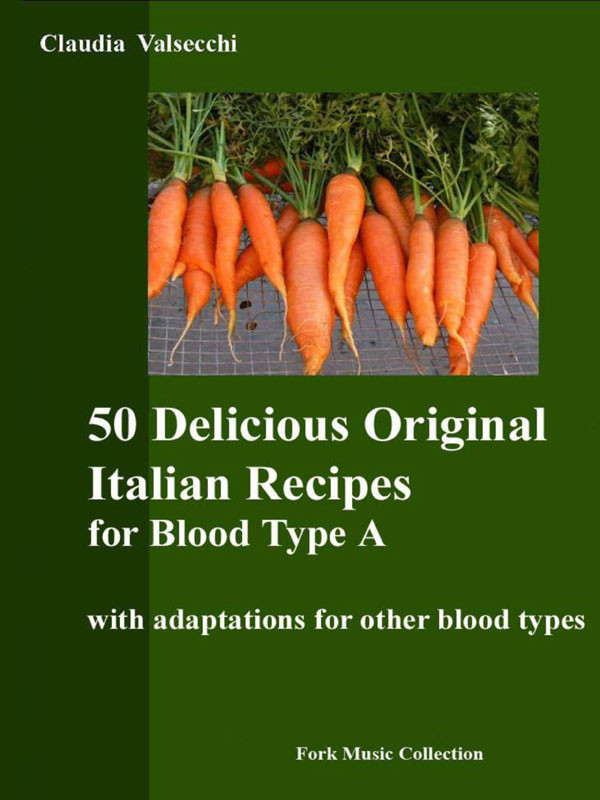50 Delicious Original Italian Recipes for Blood Type A